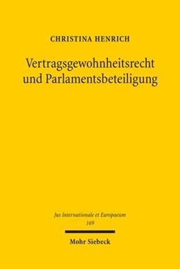 Abbildung von Henrich | Vertragsgewohnheitsrecht und Parlamentsbeteiligung | 1. Auflage | 2020 | 169 | beck-shop.de