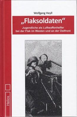 Abbildung von Heyll | Flaksoldaten | 1. Auflage | 2020 | beck-shop.de
