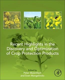 Abbildung von Maienfisch / Mangelinckx | Recent Highlights in the Discovery and Optimization of Crop Protection Products | 1. Auflage | 2021 | beck-shop.de