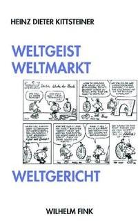 Abbildung von Kittsteiner   Weltgeist, Weltmarkt, Weltgericht   2007