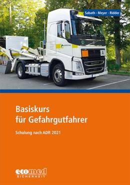 Abbildung von Sabath / Meyer | Basiskurs für Gefahrgutfahrer | 23. Auflage | 2020 | beck-shop.de