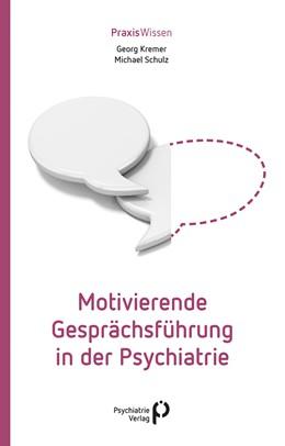 Abbildung von Kremer / Schulz | Motivierende Gesprächsführung in der Psychiatrie | 1. Auflage | 2020 | beck-shop.de