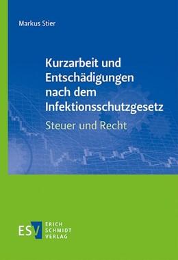 Abbildung von Stier   Kurzarbeit und Entschädigungen nach dem Infektionsschutzgesetz - Steuer und Recht   1. Auflage   2020   beck-shop.de