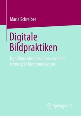 Abbildung von Schreiber | Digitale Bildpraktiken | 1. Auflage | 2020 | beck-shop.de