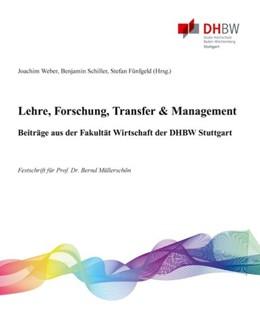 Abbildung von Weber / Schiller | Lehre, Forschung, Transfer & Management - Beiträge aus der Fakultät Wirtschaft der DHBW Stuttgart | 1. Auflage | 2020 | beck-shop.de