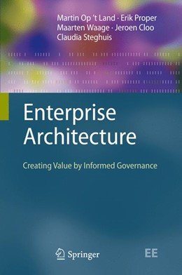 Abbildung von Op't Land / Proper / Waage | Enterprise Architecture | 2008 | Creating Value by Informed Gov...