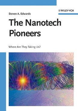 Abbildung von Edwards | The Nanotech Pioneers | 2006 | Where Are They Taking Us?
