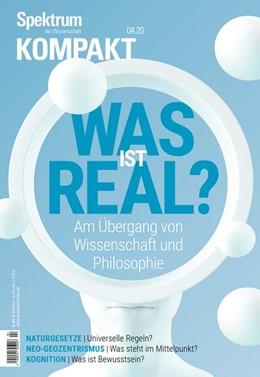 Abbildung von Spektrum Kompakt - Was ist real? | 1. Auflage | 2020 | beck-shop.de