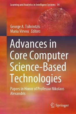 Abbildung von Tsihrintzis / Virvou | Advances in Core Computer Science-Based Technologies | 1. Auflage | 2020 | beck-shop.de
