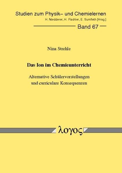 Abbildung von Strehle | Das Ion im Chemieunterricht -Alternative Schülervorstellungen und curriculare Konsequenzen | 2007
