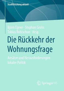 Abbildung von Egner / Grohs   Die Rückkehr der Wohnungsfrage   1. Auflage   2021   beck-shop.de