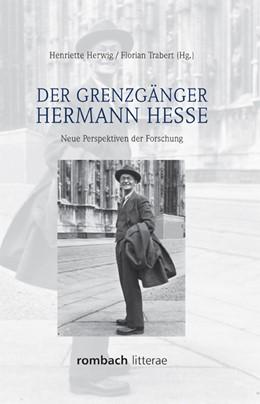 Abbildung von Herwig / Trabert   Der Grenzgänger Hermann Hesse   2013   Neue Perspektiven der Forschun...