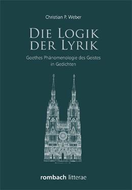 Abbildung von Weber | Die Logik der Lyrik | 1. Auflage | 2013 | beck-shop.de