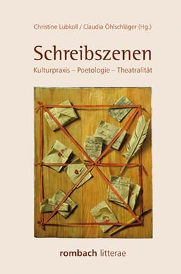 Abbildung von Lubkoll / Öhlschläger | Schreibszenen | 1. Auflage | 2015 | beck-shop.de