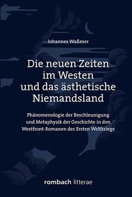 Abbildung von Waßmer | Die neuen Zeiten im Westen und das ästhetische Niemandsland | 1. Auflage | 2018 | beck-shop.de