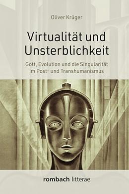 Abbildung von Krüger | Virtualität und Unsterblichkeit | 2. Auflage | 2019 | beck-shop.de