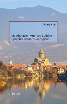 Abbildung von Abuladze / Ludden | Sprachreiseführer Georgisch | 1. Auflage | 2021 | beck-shop.de