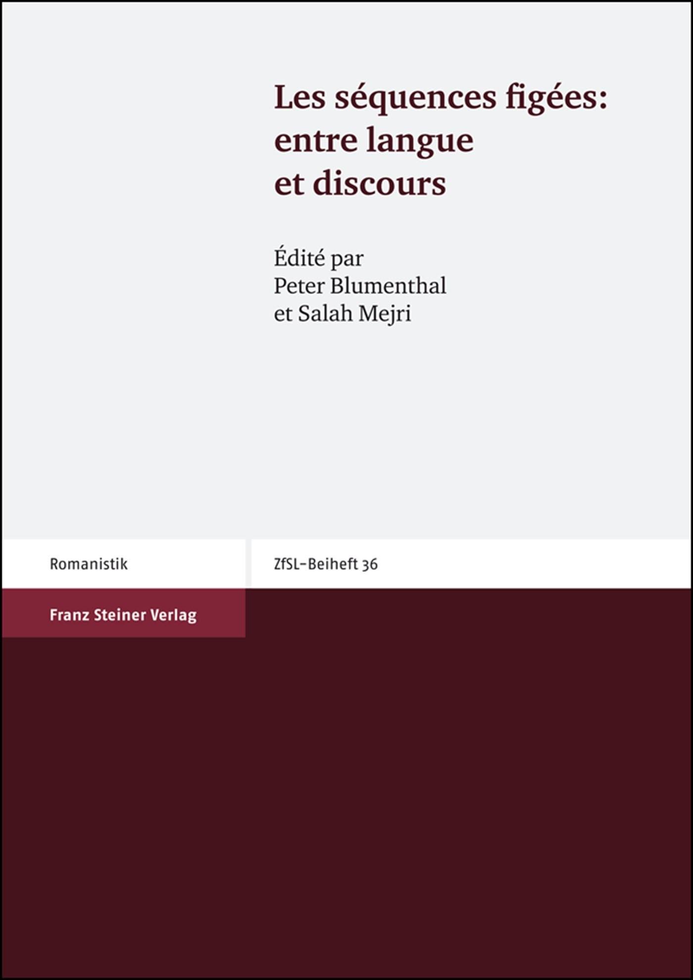Abbildung von Blumenthal / Mejri   Les séquences figées: entre langue et discours   1. Auflage   2008
