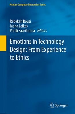 Abbildung von Rousi / Leikas   Emotions in Technology Design: From Experience to Ethics   1. Auflage   2020   beck-shop.de