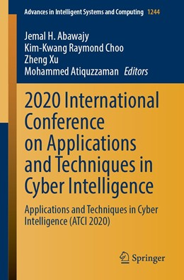 Abbildung von Abawajy / Choo / Xu / Atiquzzaman | 2020 International Conference on Applications and Techniques in Cyber Intelligence | 1st ed. 2021 | 2020 | Applications and Techniques in... | 1244