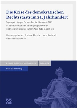 Abbildung von Albrecht / Kirchmair | Die Krise des demokratischen Rechtsstaats im 21. Jahrhundert | 1. Auflage | 2020 | 164 | beck-shop.de