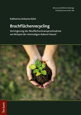 Abbildung von Kühn | Brachflächenrecycling | 1. Auflage | 2020 | beck-shop.de