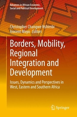 Abbildung von Nshimbi / Moyo | Borders, Mobility, Regional Integration and Development | 1. Auflage | 2020 | beck-shop.de