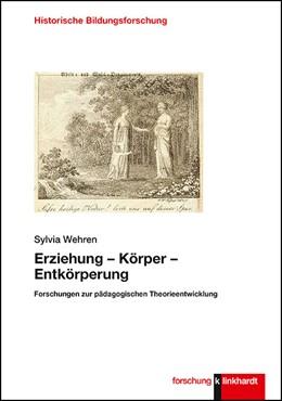 Abbildung von Wehren | Erziehung - Körper - Entkörperung | 1. Auflage | 2020 | beck-shop.de