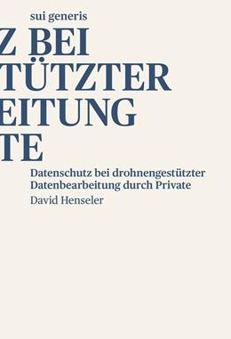 Abbildung von Henseler | Datenschutz bei drohnengestu¨tzter Datenbearbeitung durch Private | 2020