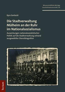 Abbildung von Sontacki | Die Stadtverwaltung Mülheim an der Ruhr im Nationalsozialismus | 1. Auflage | 2020 | beck-shop.de