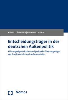 Abbildung von Rabini / Dimmroth | Entscheidungsträger in der deutschen Außenpolitik | 1. Auflage | 2020 | beck-shop.de