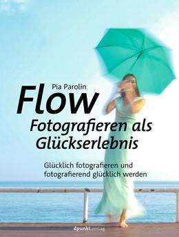 Abbildung von Parolin | FLOW - Fotografieren als Glückserlebnis | 1. Auflage | 2020 | beck-shop.de