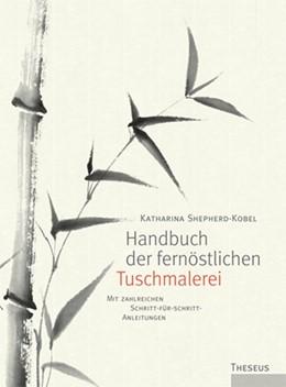 Abbildung von Shepherd-Kobel   Handbuch der fernöstlichen Tuschmalerei   1. Auflage   2020   beck-shop.de