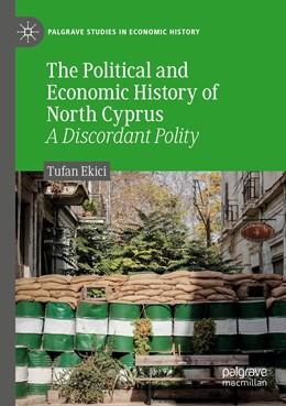 Abbildung von Ekici | The Political and Economic History of North Cyprus | 1. Auflage | 2020 | beck-shop.de