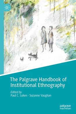 Abbildung von Luken / Vaughan | The Palgrave Handbook of Institutional Ethnography | 1. Auflage | 2021 | beck-shop.de
