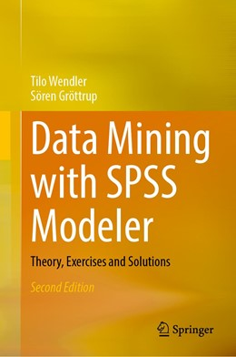 Abbildung von Wendler / Gröttrup | Data Mining with SPSS Modeler | 2nd ed. 2020 | 2020 | Theory, Exercises and Solution...
