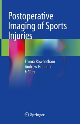 Abbildung von Rowbotham / Grainger | Postoperative Imaging of Sports Injuries | 1. Auflage | 2020 | beck-shop.de