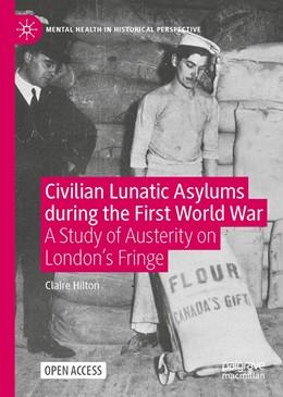 Abbildung von Hilton   Civilian Lunatic Asylums During the First World War   1. Auflage   2020   beck-shop.de