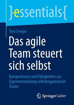 Abbildung von Seeger | Das agile Team steuert sich selbst | 1. Auflage | 2020 | beck-shop.de
