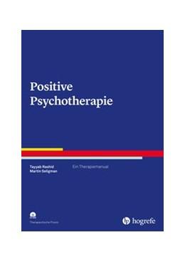 Abbildung von Rashid / Seligman   Positive Psychotherapie   1. Auflage   2021   beck-shop.de