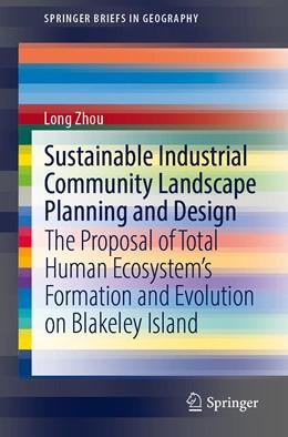 Abbildung von Zhou | Sustainable Industrial Landscape Plan and Design | 1. Auflage | 2020 | beck-shop.de