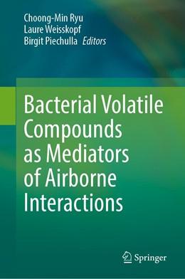 Abbildung von Ryu / Weisskopf | Bacterial Volatile Compounds as Mediators of Airborne Interactions | 1. Auflage | 2020 | beck-shop.de
