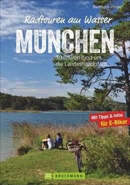 Abbildung von Irlinger | Radtouren am Wasser München & Umgebung | 1. Auflage | 2020 | beck-shop.de