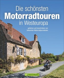 Abbildung von Deleker / Hülsmann | Die schönsten Motorradtouren in Westeuropa | 1. Auflage | 2020 | beck-shop.de