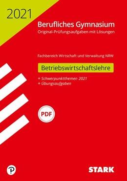 Abbildung von STARK Abiturprüfung Berufliches Gymnasium 2021 - Betriebswirtschaftslehre - NRW | 1. Auflage | 2020 | beck-shop.de