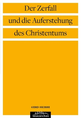Abbildung von Skibbe   Der Zerfall und die Auferstehung des Christentums   1. Auflage   2020   beck-shop.de