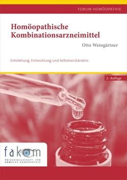 Abbildung von Weingärtner | Homöopathische Kombinationsarzneimittel | 2., bearbeitete Auflage | 2020 | Entstehung, Entwicklung und Se...
