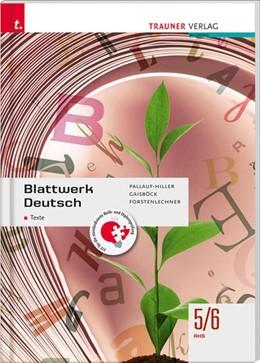 Abbildung von Pallauf-Hiller / Gaisböck   Blattwerk Deutsch - Texte, 5/6 AHS   2. Auflage   2020   beck-shop.de