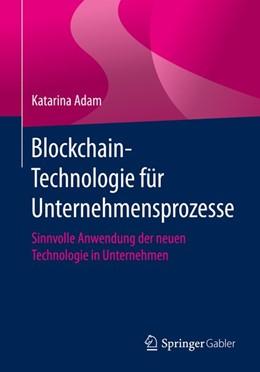 Abbildung von Adam   Blockchain-Technologie für Unternehmensprozesse   1. Auflage   2020   beck-shop.de