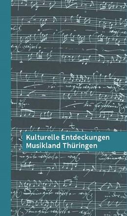 Abbildung von Hessen Thüringen   Kulturelle Entdeckungen Musikland Thüringen   1. Auflage   2020   beck-shop.de
